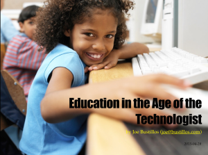 2015-04-27_education-in-the-age-of-the-technologist_title-slide